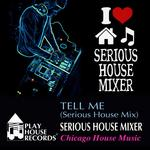 Tell Me (Serious House Mix)