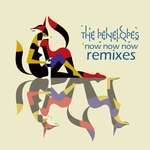 PENELOPES, The - Now Now Now (Remixes) (Front Cover)