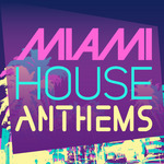 VARIOUS - Miami House Anthems (unmixed tracks) (Front Cover)