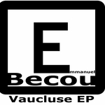 BECOU, Emmanuel - Vaucluse Ep (Front Cover)