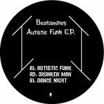 BEATAMINES - Autistic Funk (Front Cover)