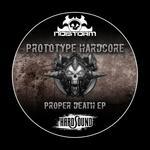 PROTOTYPE HARDCORE - Proper Death (Front Cover)
