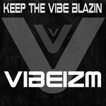 Keep The Vibe Blazin
