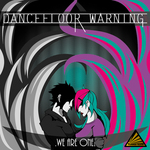 DANCEFLOOR WARNING - We Are One (Front Cover)