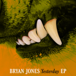 JONES, Bryan - Yesterday EP (Front Cover)