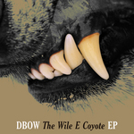 DBOW - The Wile E Coyote EP (Front Cover)