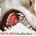 WATTIE GREEN - Brazillian Remixes EP (Front Cover)