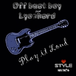 OFF BEAT BOY feat LYONHARD - Play It Loud (Front Cover)