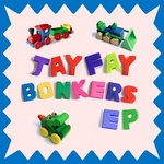 FAY, Jay - Bonkers EP (Front Cover)