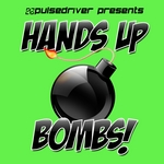 PULSEDRIVER/VARIOUS - Pulsedriver Presents Hands Up Bombs! (unmixed tracks) (Front Cover)