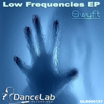 SWYFT - Low Frequencies EP (Front Cover)