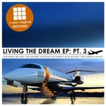 Living The Dream EP Pt 3