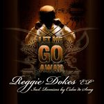 DOKES, Reggie - Let Me Go Away (Front Cover)
