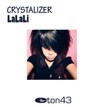 CRYSTALIZER - Lalali (Front Cover)