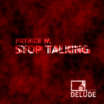 PATRICE W - Stop Talking (Front Cover)