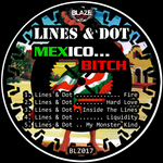 LINES & DOT - Mexico Bitch (Front Cover)