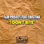 F&M PROJECT feat CRISTINA - I Don't Bite (Front Cover)