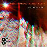 CARON, Michel - Focus EP (Front Cover)