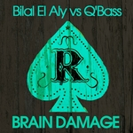 BILAL EL ALY vs Q BASS - Brain Damage (Front Cover)