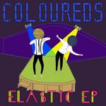 COLOUREDS - Elastic EP (Front Cover)