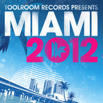 Toolroom Records Miami 2012