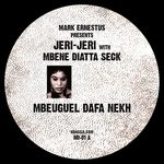 ERNESTUS, Mark presents JERI JERI with MBENE DIATTA SECK - Mbeuguel Dafa Nekh (Front Cover)