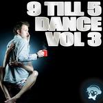 VARIOUS - 9 Till 5 Dance Vol 3 (Front Cover)