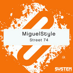 MIGUELSTYLE - Street 74 (Front Cover)