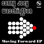 SONNY JOEY WASCHINGTON - Moving Forward EP (Front Cover)