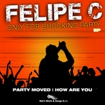 FELIPE C - Only For Shocking Party EP (Front Cover)