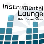 Instrumental Lounge (Relax Deluxe Edition) (unmixed tracks)
