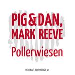 PIG & DAN/MARK REEVE - Pollerwiesen (Front Cover)