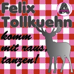 TOLLKUEHN, Felix - Komm Mit Raus Tanzen! (Front Cover)