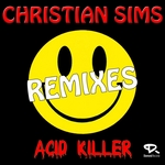 SIMS, Christian - Acid Killer (remixes) (Front Cover)