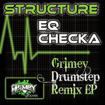 STRUCTURE - EQ Checka Grimey Drumstep (remix EP) (Front Cover)