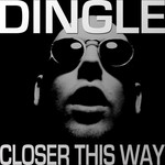 DINGLE - Closer This Way (Front Cover)