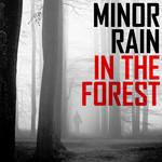 MINOR RAIN - In The Forest (Front Cover)