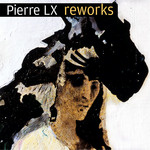 PIERRE LX - Reworks EP (Front Cover)