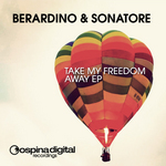 BERARDINO & SONATORE - Take My Freedom Away EP (Front Cover)