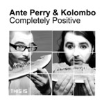 PERRY, Ante/KOLOMBO - Completely Positive (Front Cover)