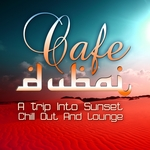 VARIOUS - Cafe Dubai: A Trip Into Sunset Lounge (The Best In Chill Out & Dessert Feelings) (Front Cover)