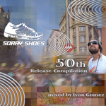 Sorry Shoes 50th Release Compilation (unmixed tracks)