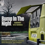 BAHAMUT - Bump In The Night (2012 Remixes) (Front Cover)