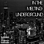 CATALDI, Toni - In The Melting Underground (Front Cover)