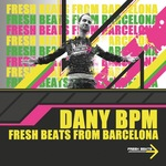 DANY BPM - Fresh Beats From Barcelona (Front Cover)