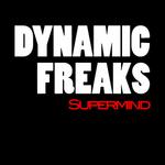 DYNAMIK FREAKS - Supermind (Front Cover)