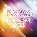 DECKS, Erick vs DJ SIGN/FELICE - Running 2012 (Front Cover)