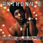 ANTHONY B - Powers Of Creation (Front Cover)