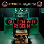 VARIOUS - Kill Dem With Riddim (Front Cover)
