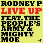 RODNEY P feat THE PEOPLES ARMY/MIGHTY MOE - Live Up (Front Cover)
